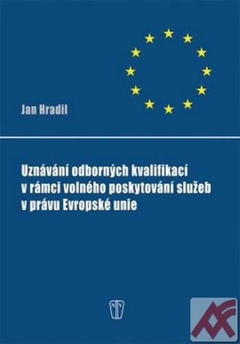 Uznávání odborných kvalifikací v rámci volného poskytování služeb v právu Evrops