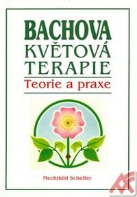 Bachova květová terapie. Teorie a praxe