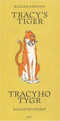 Tracyho tygr / Tracy´s tiger