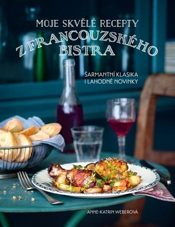 Moje skvělé recepty z francouzského bistra