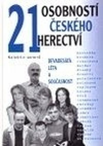 21 osobností českého herectví. Devadesátá léta a současnost
