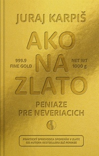 Ako na zlato - Peniaze pre neveriacich