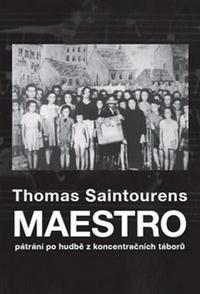 Maestro. Pátrání po hudbě z koncentračních táborů