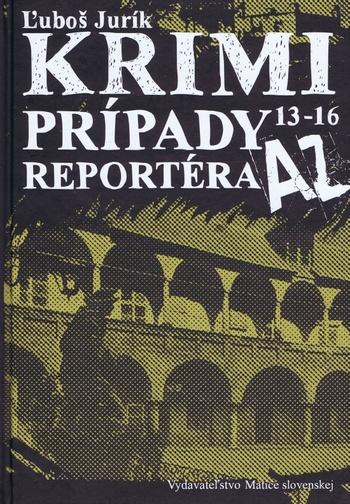 Krimi prípady reportéra AZ 13-16