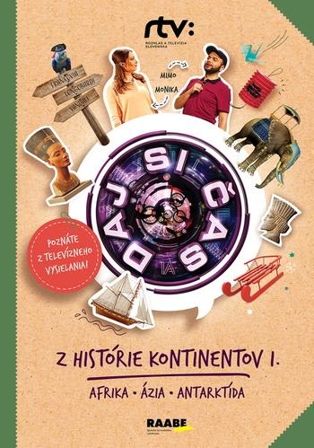 Daj si čas III. Z histórie kontinentov I.