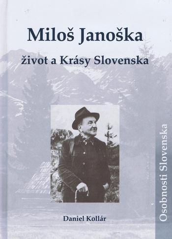 Miloš Janoška. Život a Krásy Slovenska