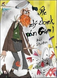 Ste zlý človek, pán Gum!