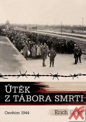 Útěk z tábora smrti. Osvětim 1944