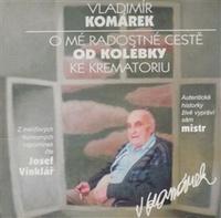 O mé radostné cestě od kolébky ke krematoriu - CD (audiokniha)