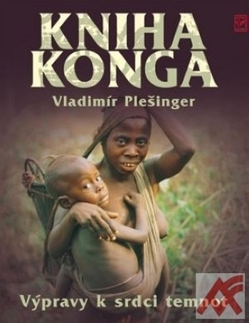 Kniha Konga. Výpravy k srdci temnot