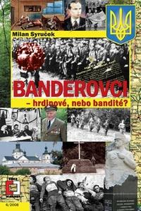 Banderovci - hrdinové nebo bandité?