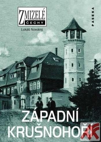 Západní Krušnohoří - Zmizelé Čechy