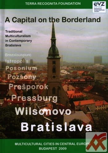 Bratislava - A Capital on the Borderland