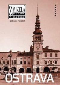 Zmizelá Morava - Ostrava