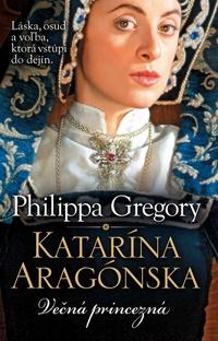 Katarína Aragónska. Večná princezná