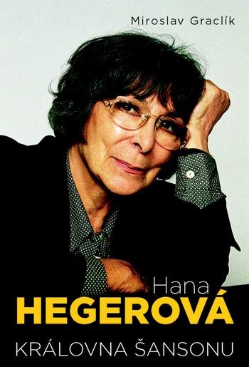 Hana Hegerová. Královna šansonu