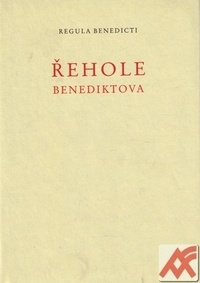 Řehole benediktova / Regula Benedicti