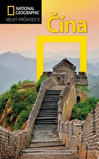 Čína - Velký průvodce National Geographic