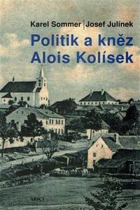 Politik a kněz Alois Kolísek