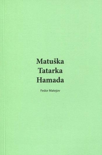 Matuška - Tatarka - Hamada