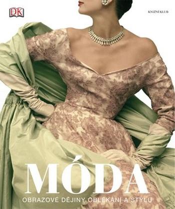 Móda. Obrazové dějiny oblékání a stylu