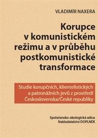 Korupce v komunistickém režimu a v průběhu postkomunistické transformace