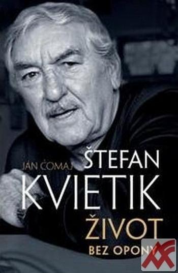 Štefan Kvietik. Život bez opony