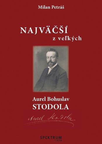 Najväčší z veľkých - Aurel Bohuslav Stodola