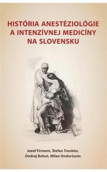História anestéziológie a intenzívnej medicíny na Slovensku