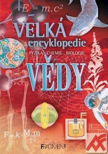 Velká encyklopedie vědy - fyzika, chemie, biologie