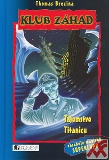 Tajomstvo Titanicu - Klub záhad