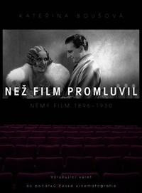 Než film promluvil. Němý film 1896-1930