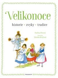 Velikonoce - historie, zvyky, tradice