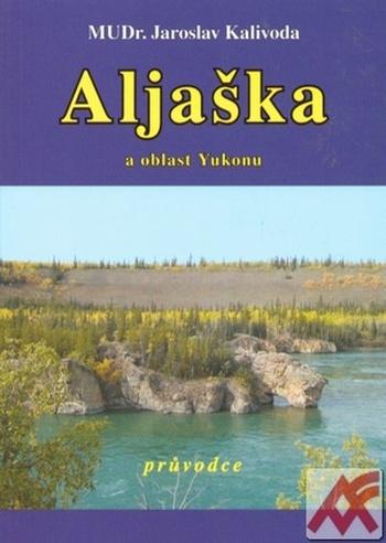 Aljaška a oblast Yukonu - průvodce