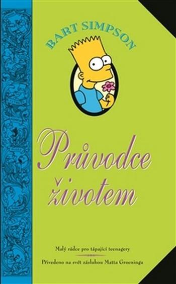 Bart Simpson: Průvodce životem. Malý rádce pro tápající teenagery