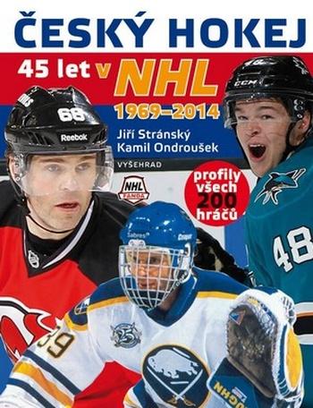 Český hokej v NHL 1969-2014. Profily všech 200 hráčů