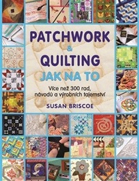 Patchwork a quilting. Jak na to