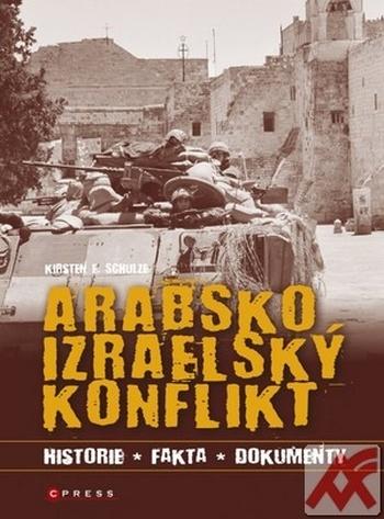 Arabsko-izraelský konflikt. Historie, fakta, dokumenty