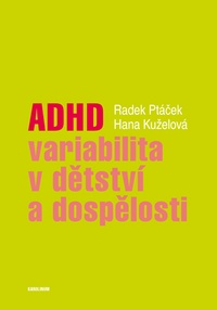 ADHD - variabilita v dětství a dospělosti