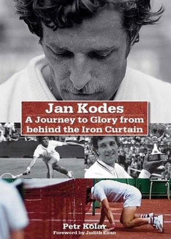 Jan Kodeš. A Journey to Glory from behind the Iron Curtain