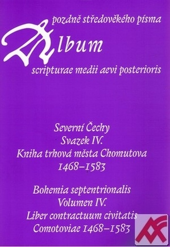 Album pozdně středověkého písma - Svazek IV.