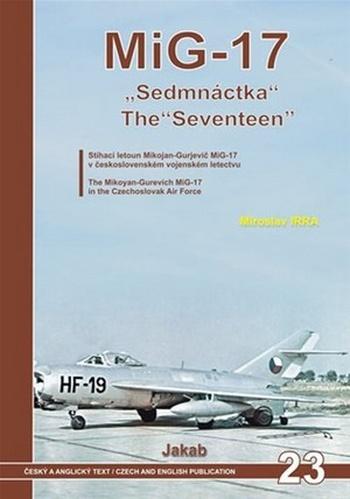 "MiG-17 ""Sedmnáctka"" / MiG-17 The ""Seventeen"""