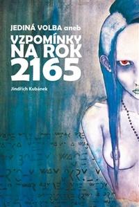 Jediná volba aneb Vzpomínky na rok 2165