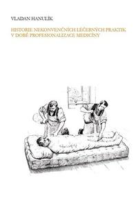 Historie nekonvenčních léčebných praktik v době profesionalizace medicíny