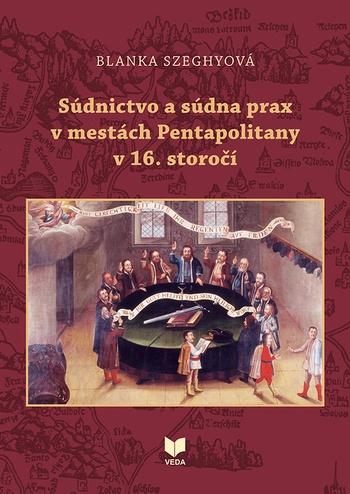 Súdnictvo a súdna prax v mestách Pentapolitany v 16. storočí