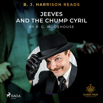 B. J. Harrison Reads Jeeves and the Chump Cyril (EN)