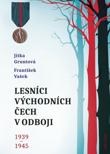 Lesníci východních Čech v odboji 1939-1945