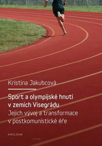 Sport a olympijské hnutí v zemích Visegrádu a jejich transformace v postkomunist