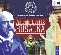 Nebojte se klasiky! Rusalka (10) - CD (audiokniha)