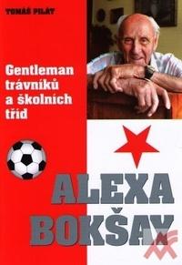 Alexa Bokšay. Gentleman trávníků a školních tříd